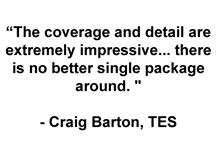 The coverage and detail are extremely impressive... there is no better single package around. - Craig Barton, TES
